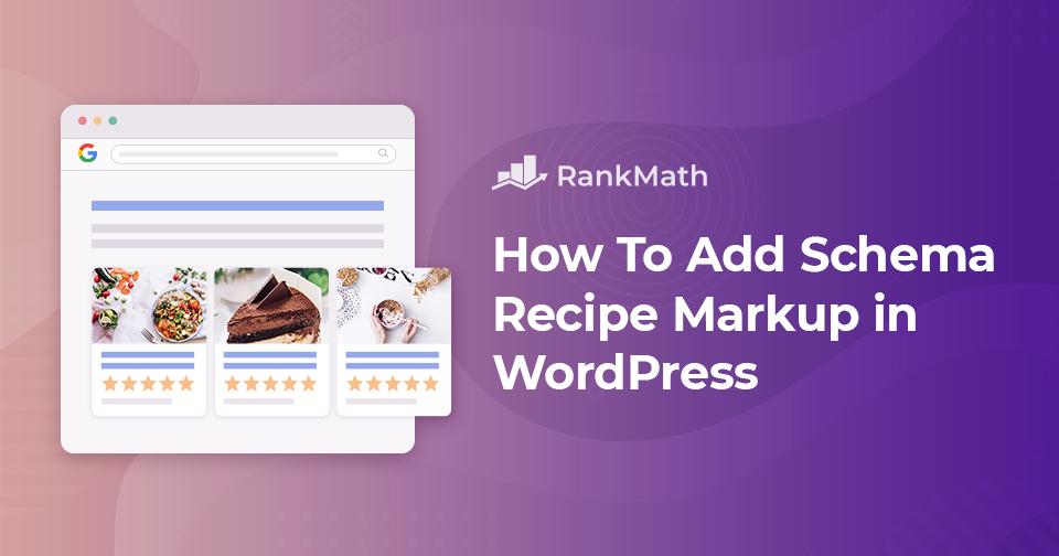 How to Add Recipe Schema Markup to WordPress (Easy + Advanced Methods)